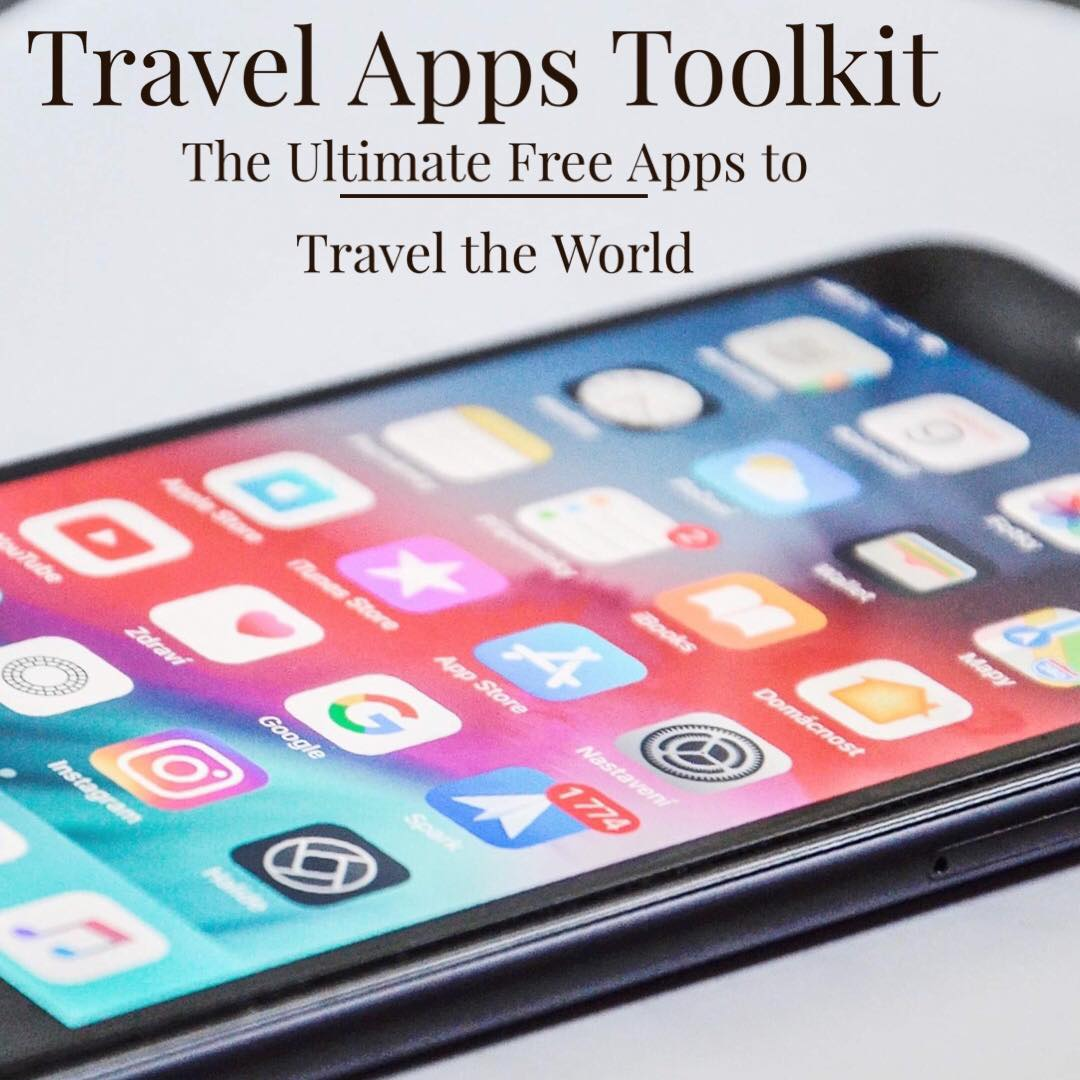 Travel Apps Toolkit--The Ultumate Free Apps to Travel the World